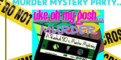 A Murder Mystery Party Featuring the Eighties