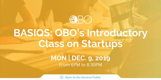 BASIQS: QBO's Introductory Class on Startups