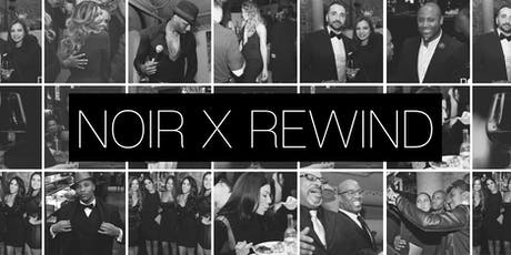 NOIR X REWIND tickets