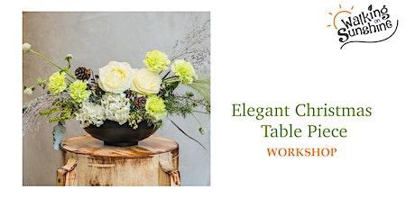 Elegant Christmas Table Piece Workshop tickets