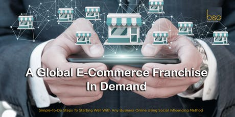 [1-DAY E-Business Talk]: A Global C-Commerce Franchise In Demand @PJ tickets