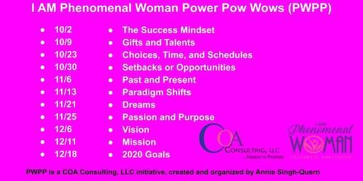 I AM Phenomenal Woman/Celebrate Greatness! Power Pow Wow - VISION