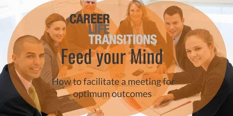 How to facilitate a meeting for optimum outcomes tickets