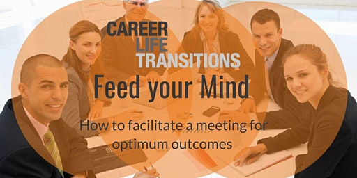 How to facilitate a meeting for optimum outcomes