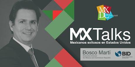 MX Talks: Mexicanos exitosos en Estados Unidos con Bosco Martí tickets