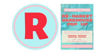 RE-MARKET WAREHOUSE POP UP : 10am-3pm  |  18 Jan 2020 tickets