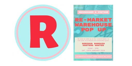 RE-MARKET WAREHOUSE POP UP : 10am-3pm  |  18 Jan 2020