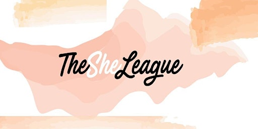 The She League: sheLeads, sheExcels, sheInspires 2020 Conference