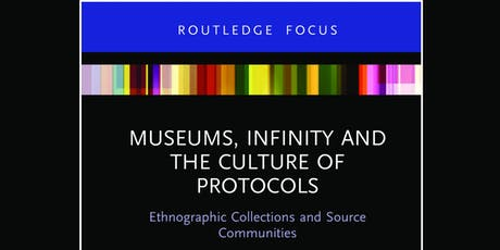 Book Launch: Museums, Infinity and the Culture of Protocols tickets