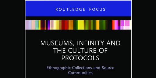 Book Launch: Museums, Infinity and the Culture of Protocols