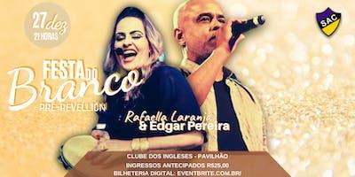 Festa do Branco - Pré Revellion com Rafaella Laranja & Edgar Pereira no Cube dos Ingleses