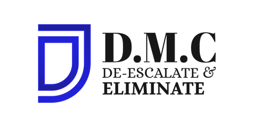 "D.M.C. "" De-escalate & Eliminate"" Training"