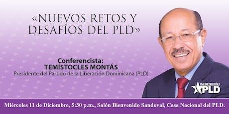 REPROGRAMADA  Nuevos Retos y Desafíos del PLD a Cargo de Temístocles Montas Presidente del Partido de la Liberación Dominicana. tickets