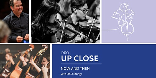 DSO Up Close: Now and Then