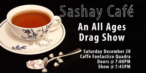 Sashay Cafe : An All Ages Drag Show