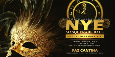 The 6th Annual Grown & Sexy NYE MASQUERADE BALL tickets