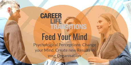Psychological Perceptions: Change your Mind & Create new Results tickets