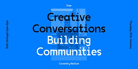 Coventry Native Creative Conversations 2: Building Communities tickets