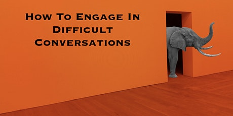 How to Engage in Difficult Conversations tickets