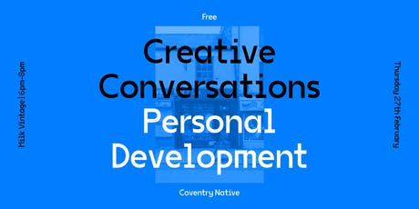 Coventry Native Creative Conversations 3 – Personal Development tickets