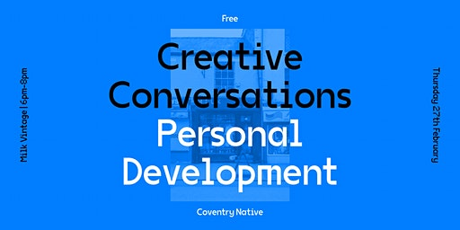 Coventry Native Creative Conversations 3 – Personal Development