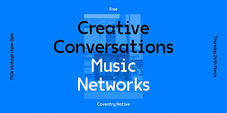 Coventry Native Creative Conversations 4 – Music Networks tickets