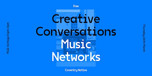 Coventry Native Creative Conversations 4 – Music Networks