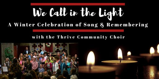 We Call In The Light: A Winter Celebration of Song & Remembering