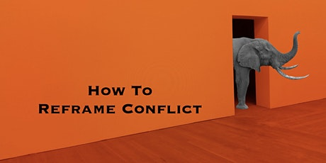 How To Reframe Conflict tickets