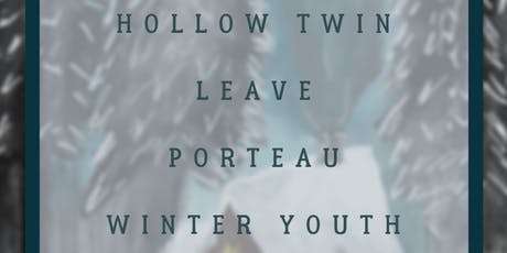 Hollow Twin, Leave, Porteau, Winter Youth tickets