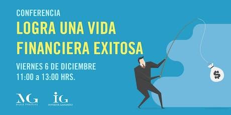 Conferencia: ¡Logra una Vida Financiera Exitosa! tickets