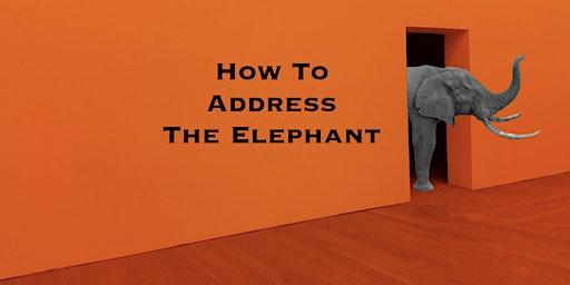 How To Address The 'Elephant'