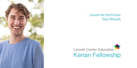 2019 Kenan Fellow Performance: Lesson for the Future tickets