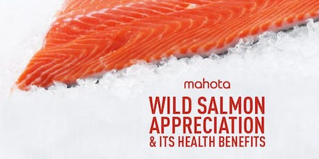Wild Salmon Appreciation and Its Health Benefit tickets