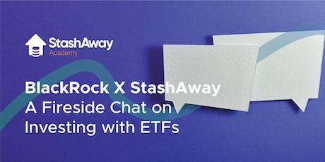 BlackRock x StashAway: A fireside chat on Investing with ETFs tickets