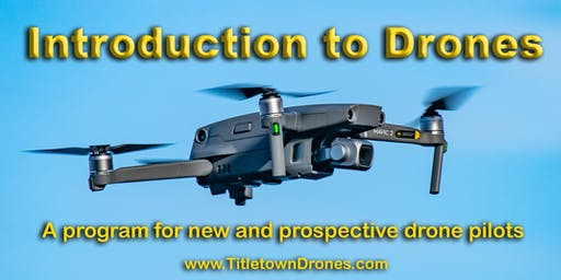 Introduction to Drones; A program for new and prospective drone pilots