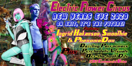 Oh Shit, It's the Future! New Years Eve 2020 - Electric Flower Circus tickets