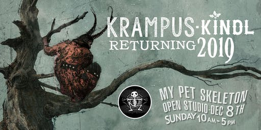 KrampusKindle! My Pet Skeleton Open Studio ~ Year 2! FREE TICKETS!