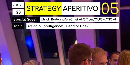 Strategy Aperitivo 05 - Artificial Intelligence: Friend or Foe?
