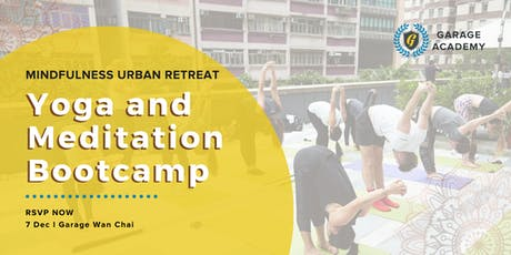 Mindfulness Urban Retreat - Yoga and Meditation Bootcamp tickets