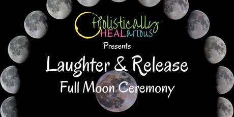 Laughter and Release Full Moon Ceremony tickets