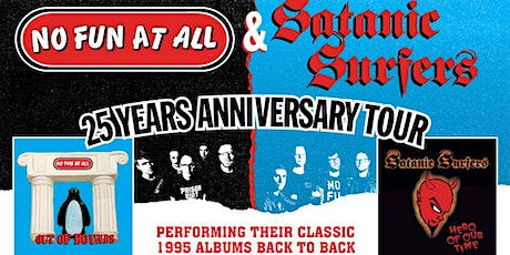 No Fun At All / Satanic Surfers: 25 years anniversary tour tickets