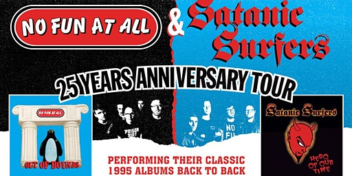 No Fun At All / Satanic Surfers: 25 years anniversary tour