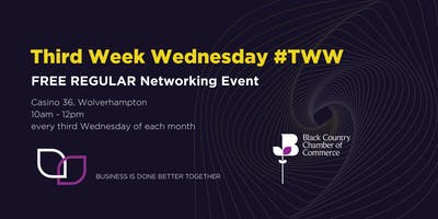 Third Week Wednesday - Biz Networking with a digital twist! Wolverhampton