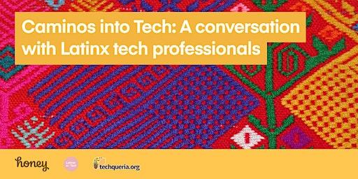 Caminos into Tech: A conversation with Latinx tech professionals