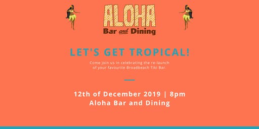 Aloha Bar VIP Re-Launch - Let's Get Tropical