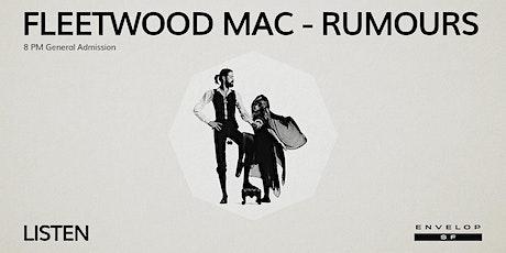 Fleetwood Mac - Rumours : LISTEN (8pm General Admission) tickets