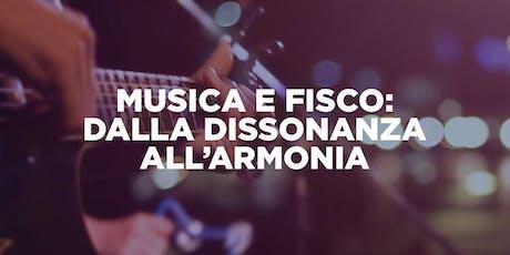 Musica e Fisco: dalla dissonanza all'armonia biglietti