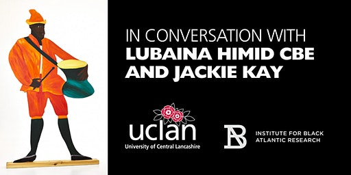 In conversation with Lubaina Himid CBE and Jackie Kay