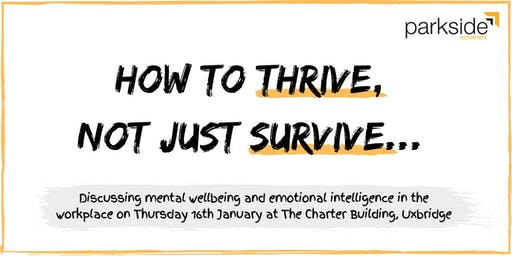 How to thrive, not just survive